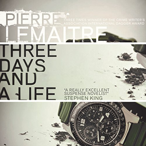 Three Days and a Life                   By:                                                                                                                                 Pierre Lemaitre,                                                                                        Frank Wynne - translator                               Narrated by:                                                                                                                                 Peter Noble                      Length: 5 hrs and 55 mins     2 ratings     Overall 3.5