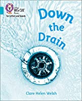 Down the Drain: Band 07/Turquoise (Collins Big Cat Phonics for Letters and Sounds)