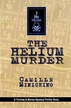 The Helium Murder by [Camille Minichino]