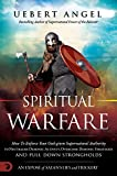Spiritual Warfare: How to enforce your God given Supernatural Authority to...