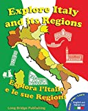 Explore Italy and its regions - Esplora l'Italia e le sue regioni: Handbook/Workbook with language activities, maps, and tests (Bilingual edition: Italian-English) (Italian Edition) (Paperback)
