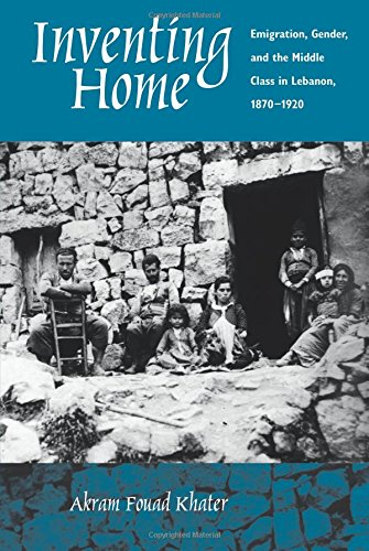 Compare Textbook Prices for Inventing Home: Emigration, Gender, and the Middle Class in Lebanon, 1870-1920 First Edition ISBN 9780520227408 by Khater, Akram Fouad