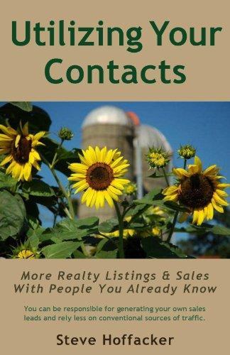 Book: Utilizing Your Contacts - More Realty Listings & Sales With People You Already Know by Steve Hoffacker