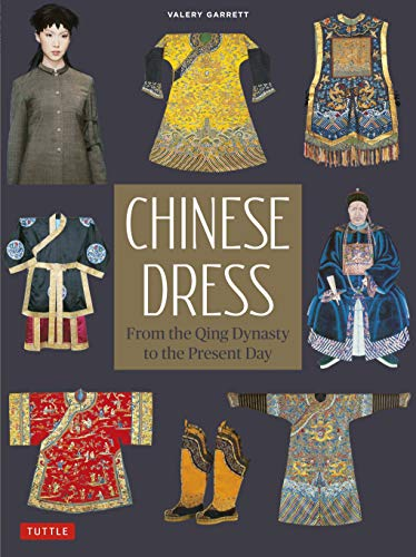 Chinese Dress: From the Qing Dynasty to the Present Day