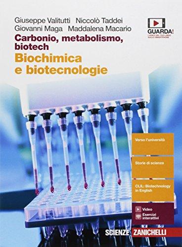 Carbonio, metabolismo, biotech. Biochimica e biotecnologie. Per le Scuole superiori. Con Contenuto digitale (fornito elettronicamente)