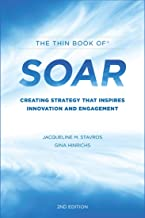 Thin Book of SOAR: Creating Strategy That Inspires Innovation and Engagement