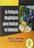 La farmacia hospitalaria para técnicos en farmacia