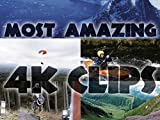 Clip: Most Amazing 4K Clips