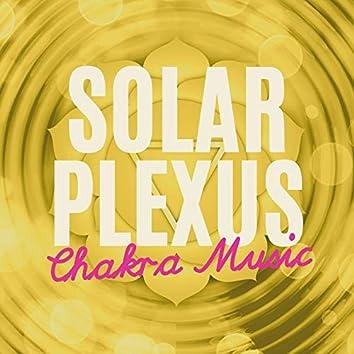Solar Plexus Chakra Music: Healing Meditation Music for Solar Plexus, Manipura Chakra Music