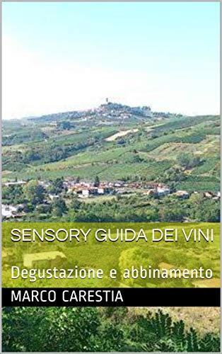 SENSORY    Guida dei vini: Degustazione e abbinamento (Italian Edition)