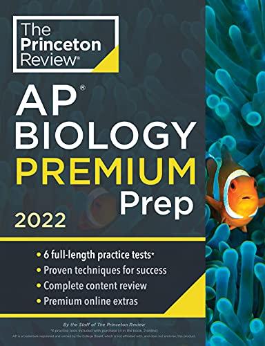 Princeton Review AP Biology Premium Prep, 2022: 6 Practice Tests + Complete Content Review + Strategies & Techniques (2022) (College Test Preparation)