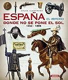 España. El Imperio Donde No Se pone El Sol (Atlas Ilustrado)...