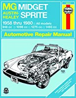 MG Midget, Austin-Healey Sprite, 1958-1980 (Haynes Manuals)