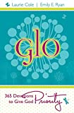 GLO: 365 Devotions to Give God Priority