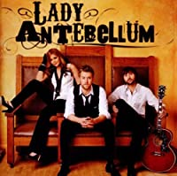 Lady Antebellum by Lady Antebellum (2008-04-15)