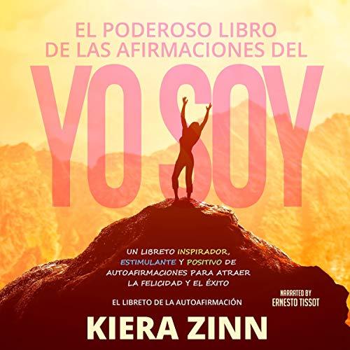 El Poderoso Libro de las Afirmaciones del Yo Soy [The Powerful Book of I Am Affirmations] audiobook cover art