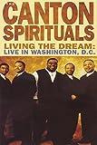 The Canton Spirituals - Living The Dream Live In Washington DC