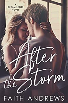 After the Storm (The Dream Series Book 2) by [Faith Andrews]
