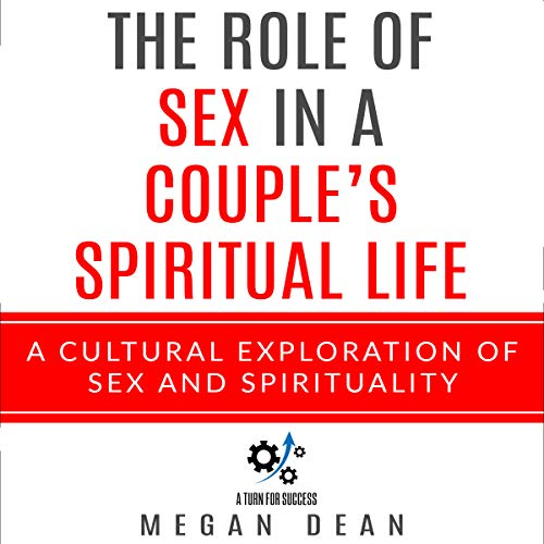 The Role of Sex in a Couple's Spiritual Life: A Cultural Exploration of Sex and Spirituality                   Written by:                                                                                                                                 Megan Dean                               Narrated by:                                                                                                                                 Diane Lehman                      Length: 1 hr and 31 mins     Not rated yet     Overall 0.0