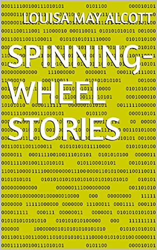 Spinning-Wheel Stories (English Edition)