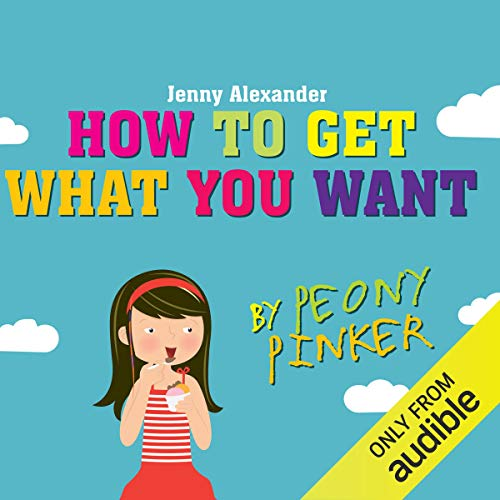 How to Get What You Want by Peony Pinker audiobook cover art