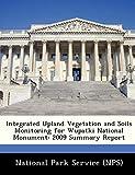 Integrated Upland Vegetation and Soils Monitoring for Wupatki National Monument: 2009 Summary Report