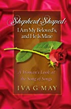 Shepherd Shaped: I am my Beloved's and He is Mine