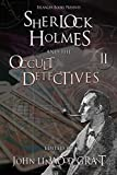 Sherlock Holmes and the Occult Detectives Volume Two (The Great Detective Universe)
