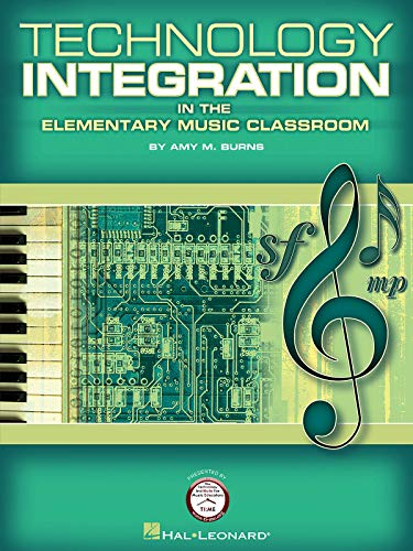 Technology Integration in the Elementary Music Classroom (LIVRE SUR LA MU)