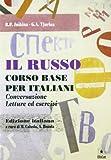 Il russo. Corso base per italiani. Conversazione, letture ed esercizi. Con CD-ROM