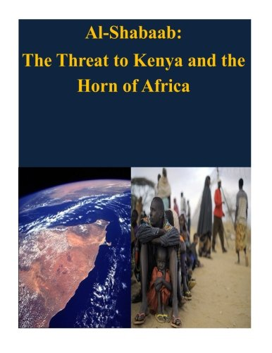 Al-Shabaab: The Threat to Kenya and the Horn of Africa