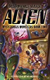 Alien: Mysterious Monsters (book two)