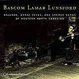 Ballads, Banjo Tunes, And Sacred Songs Of Western North Carolina