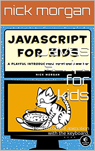 Javas script for kids:  How to control animation with the keyboard. (programming) (English Edition)