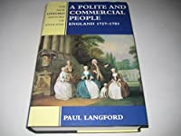 A Polite and Commercial People: England, 1727-1783 (New Oxford History of England)