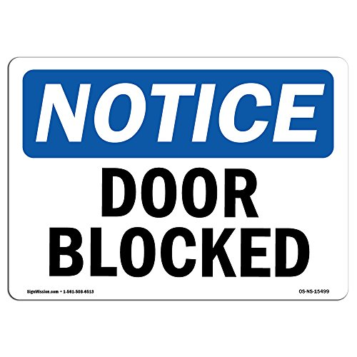 OSHA Notice Signs - Notice Door Blocked Sign   Extremely Durable Made in The USA Signs or Heavy Duty Vinyl Label Decal   Protect Your Construction Site, Warehouse, Shop Area & Business