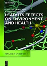 Lead: Its Effects on Environment and Health (Metal Ions in Life Sciences Book 17) (English Edition)