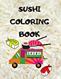 Sushi Coloring Book: Japanese rolls and meals coloring pages | Japanese Gift for children passionate about Japan culture: 1 (Asian Culture Coloring Books)