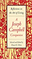 A Joseph Campbell Companion: Reflections on the Art of Living
