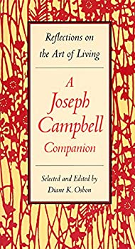Paperback Reflections on the Art of Living: A Joseph Campbell Companion Book