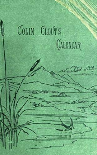 Colin Clout\'s Calendar: The Record of a Summer, April-October (English Edition)