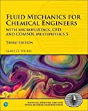 Fluid Mechanics for Chemical Engineers: with Microfluidics, CFD, and COMSOL Multiphysics 5 (International Series in the Physical and Chemical Engineering Sciences)