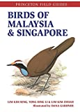 Birds of Malaysia and Singapore (Princeton Field Guides)