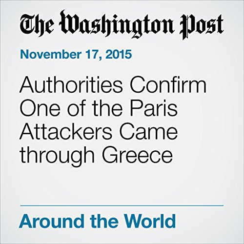 Authorities Confirm One of the Paris Attackers Came through Greece audiobook cover art