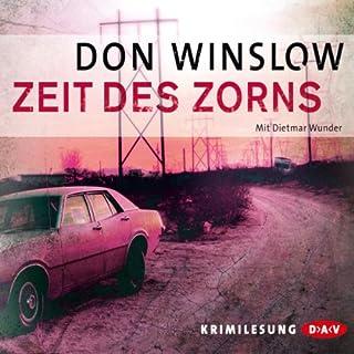 Zeit des Zorns                   Autor:                                                                                                                                 Don Winslow                               Sprecher:                                                                                                                                 Dietmar Wunder                      Spieldauer: 6 Std. und 8 Min.     272 Bewertungen     Gesamt 4,3
