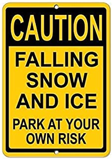 Aiami Kleis Caution Sign - Caution Falling Snow Ice Park at Your Own Risk.16 X 12 Inch for Notice Warning Sign Parking Sign Warkshop Street Traffic Sign Danger Sign Outdoor Sign