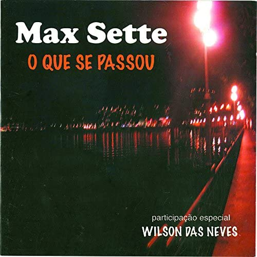 Max Sette feat. Wilson Das Neves