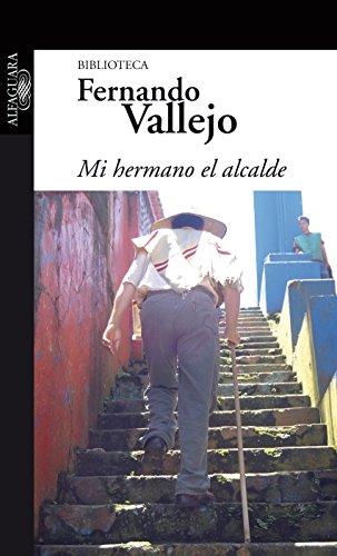Mi hermano el alcalde (Spanish Edition)