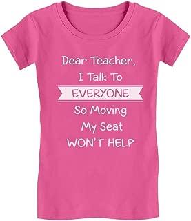 Dear Teacher I Talk to Everyone Funny School Girls' Fitted Kids T-Shirt