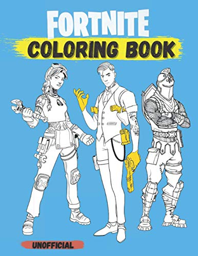 Fortnite : Fortnite Coloring Book: 100 illustrations of Fortnite Battle Royale - Fortnite characters , weapons , pickaxes and More ! - Perfect fortnite gift for all fortnite gamers !